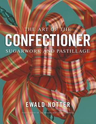 The Art of the Confectioner By Notter, Ewald