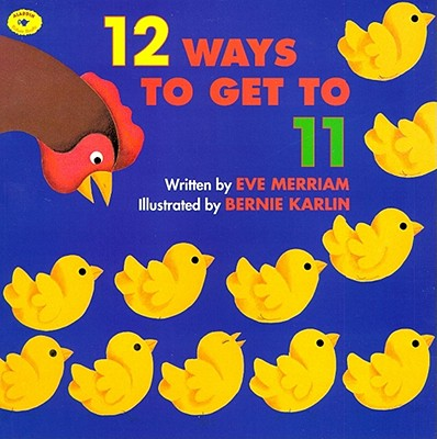 12 Ways to Get to 11 By Merriam, Eve/ Karlin, Bernie (ILT)